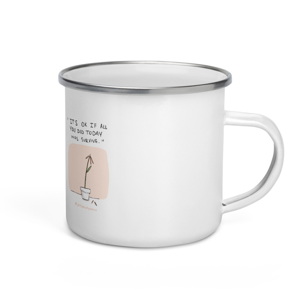 """""""It's ok if all you did today was survive"""" Enamel Mug"""