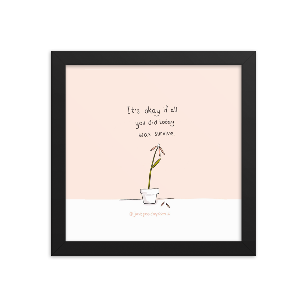 """It's OK If All  You Did Today Was Survive Print"