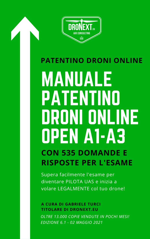 PATENTINO ONLINE DRONI A1-A3: GUIDA ALL'ESAME ED ESERCIZIARIO CON 535 DOMANDE E RISPOSTE - AGGIORNATO A MAGGIO 2021