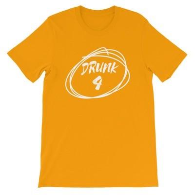 Drunk 4 - T-Shirt (Multi Colors)