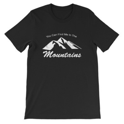 Find Me in the Mountains - T-Shirt (Multi Colors)