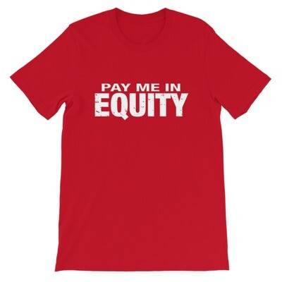 PAY ME IN EQUITY - T-Shirt (Multi Colors)