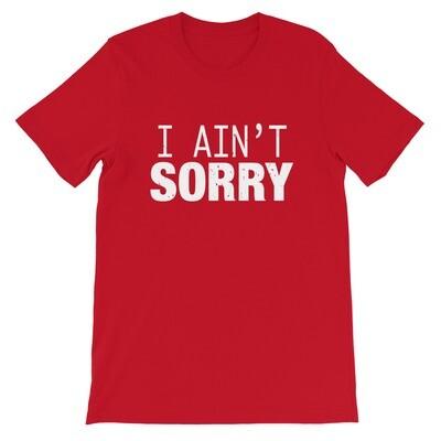 I Ain't Sorry - T-Shirt (Multi Colors)