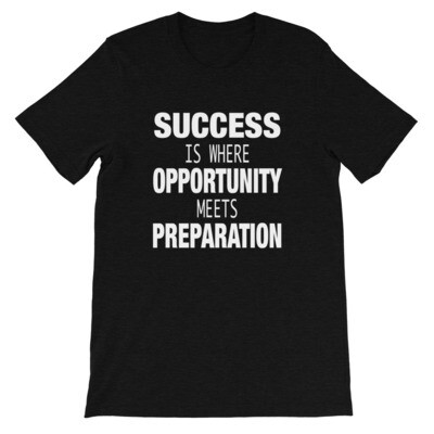 Success Is Where Opportunity Meets Preparation - T-Shirt (Multi Colors)