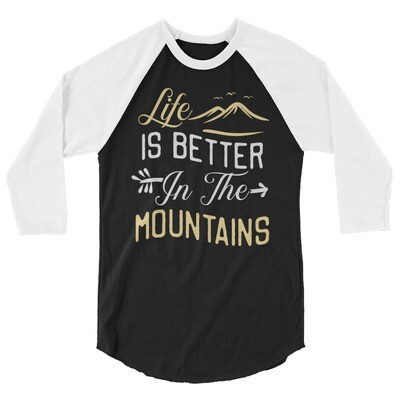Life in better in the Mountains - 3/4 sleeve raglan shirt (Multi Colors)