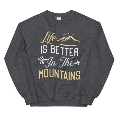 Life is better in the Mountains -  Sweatshirt (Multi Colors) The Rocky Mountains