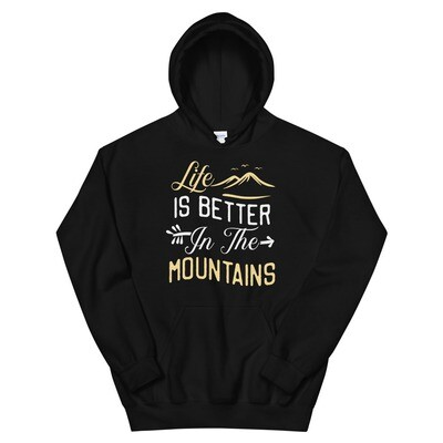 Life is better in the Mountains - Hoodie (Multi Colors)