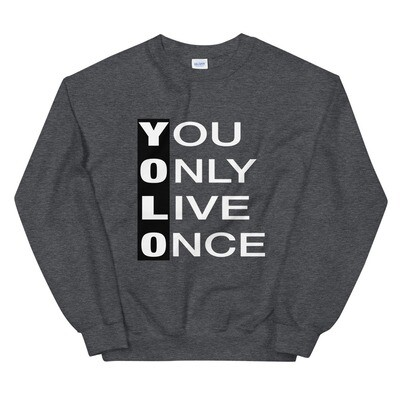 YOLO - You Only Live Once - Sweatshirt (Multi Colors)