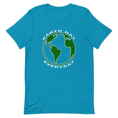 Earth Day Everyday - T-Shirt (Multi Colors)