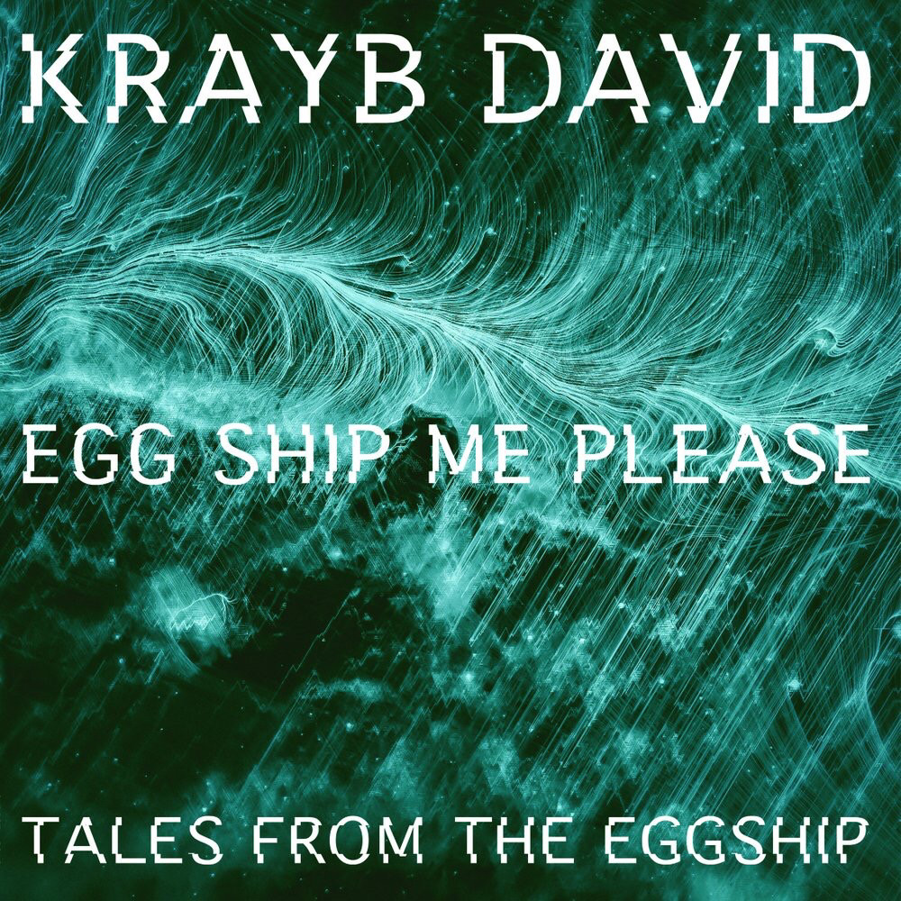 Krayb David - Egg Ship Me Please, Tales From The Eggship
