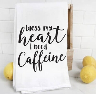 Quotable Life™ Bless My Heart I Need Caffeine Tea Towel