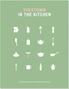 Yvestown In The Kitchen - Cookbook