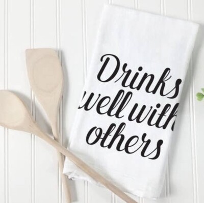 Quotable Life™ Drinks Well With Others Tea Towel