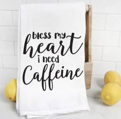 Quotable Life™ Bless My Heart I Need Caffeine Tea Towel
