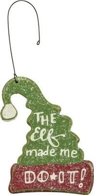 """""""The Elf Made Me Do It"""" Christmas Ornament"""