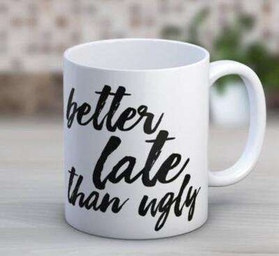 Quotable Life™ Better Late Than Ugly 11 oz. Mug