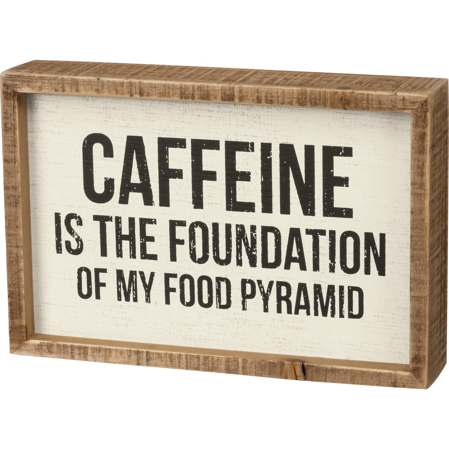 """""""Caffeine is the Foundation"""" Box Sign"""
