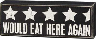 """""""Would Eat Here Again ★★★★★"""" Wood Box Sign"""
