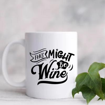 """""""This Might Be Wine"""" 11 oz. Ceramic Mug"""