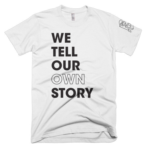 We Tell Our Own Story - BLACK Graphic T-Shirt