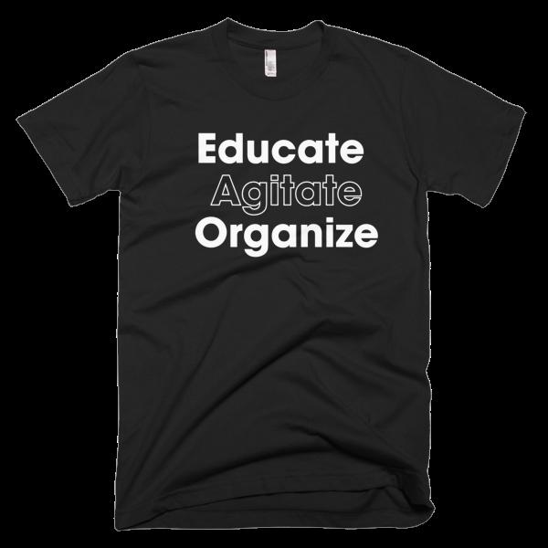 Educate Agitate Organize - WHITE Graphic T-Shirt