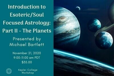 Michael Bartlett: Part II Introduction to Esoteric/Soul-Centered Astrology: The Planets mbes20201121