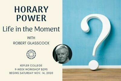 Horary Power - Life in the Moment by Robert Glasscock (9 weeks) wkrg201114