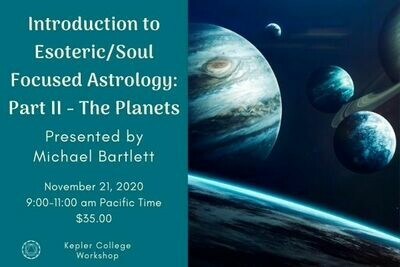 Michael Bartlett: Recording - Part II Introduction to Esoteric/Soul-Centered Astrology: The Planets zwkmbes20201121