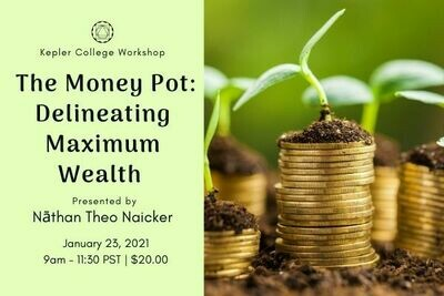 Jan 23. The Money Pot: Delineating Maximum Wealth with Nāthan Theo Naicker wkntn12320