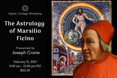 Feb 13. ​The Astrology of Marsilio Ficino presented by Joseph Crane wkjcmf022721