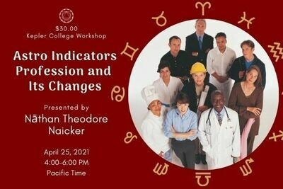 Nāthan Theodore Naicker: Astrological Indicators 1 - Profession and Its Changes (April 25) wkntn042521