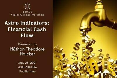 Nāthan Theodore Naicker: Astrological Indicators 2 - Financial Cash Flow (May 23) wkntn052321