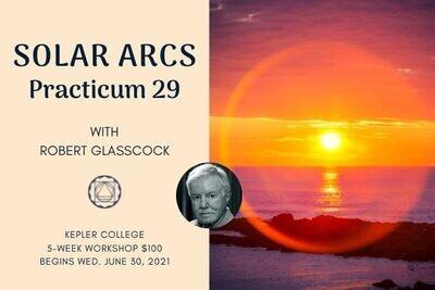 SOLAR ARCS Practicum 29 Workshop with Robert Glasscock wkrgsa063021
