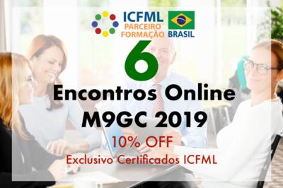 6  Encontros Online M9GC 2019 - Exclusivo para Certificados ICFML