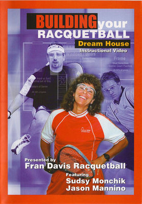 Building Your Racquetball Dream House (DVD)