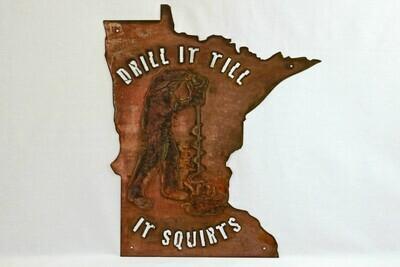 Drill It Till It Squirts MN
