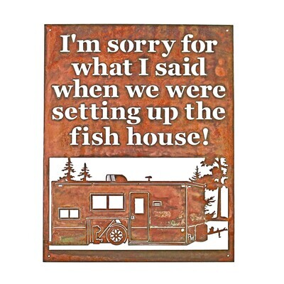 I'm Sorry For What I Said When We Were Setting Up The Fish House