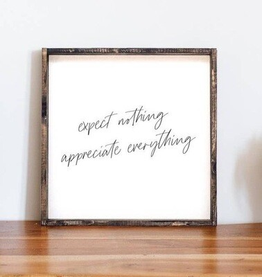 Expect Nothing; Appreciate Everything