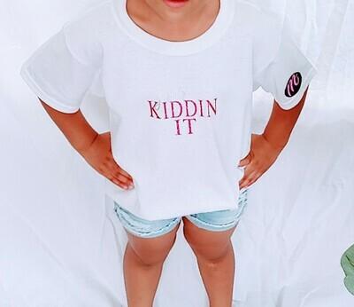 Jus Kiddin It t-shirt
