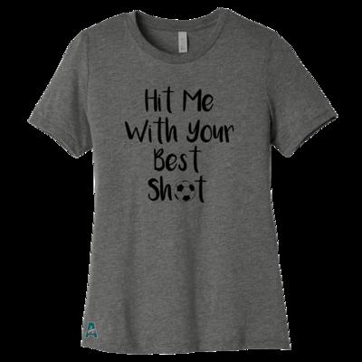 Hit Me With Your Best Shot Women's Tee