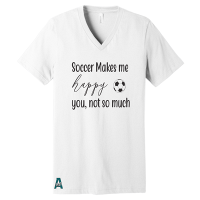 Soccer Makes Me Happy You Not So Much V-Neck