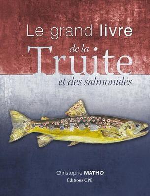 Le grand livre de la truite et des salmonidés