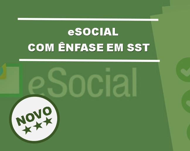 e-SOCIAL COM ÊNFASE EM SST