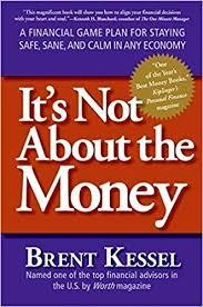 It's Not About the Money, by Brent Kessel