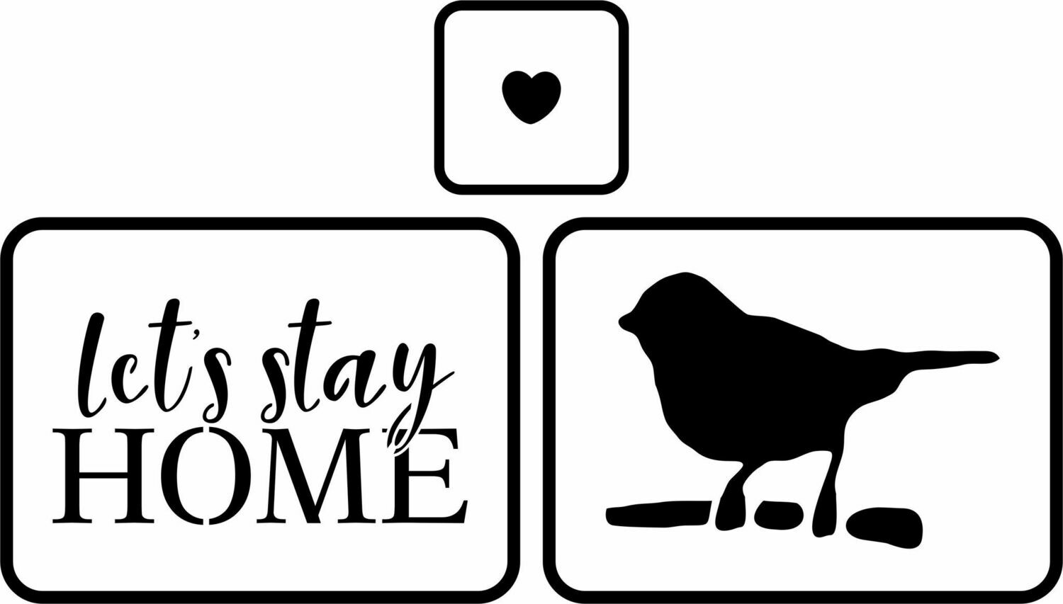 JRV Let's Stay Home Stencil