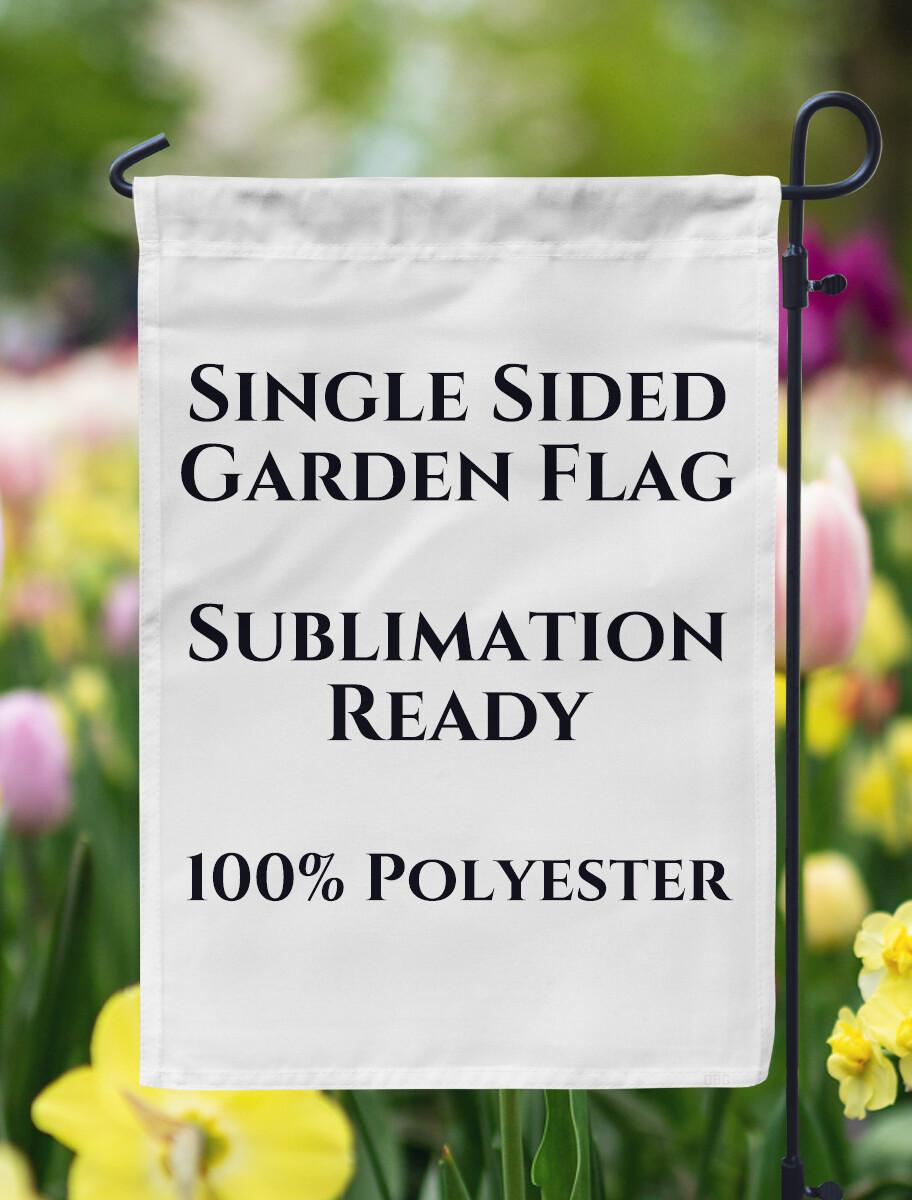 """Single Sided Garden Flag - 12"""" x 18"""""""