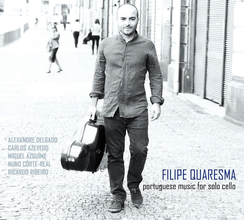 Filipe Quaresma - Portuguese Music for Solo Cello