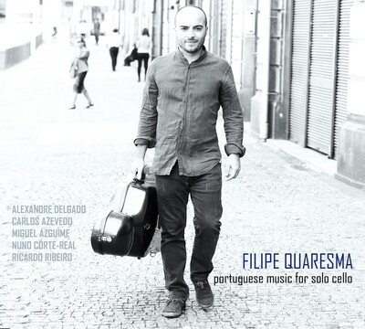 Filipe Quaresma - Portuguese Music for Solo Cello