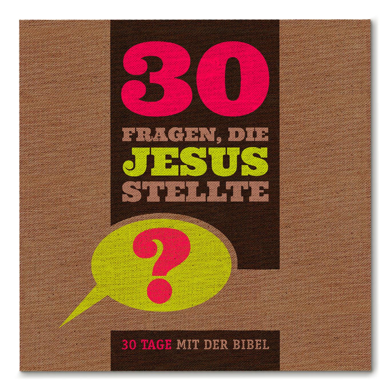 30 Fragen, die Jesus stellte