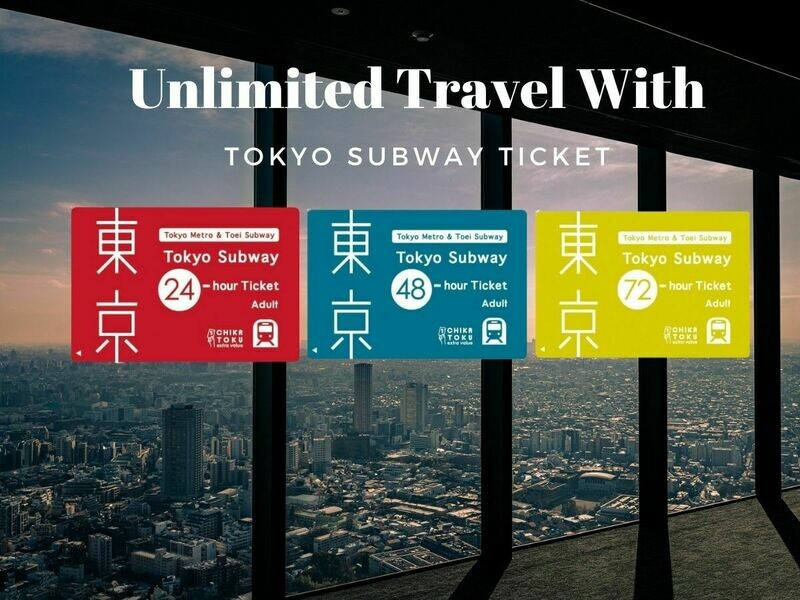 Tokyo Subway Ticket I 24 Hour Ticket I 48 Hour Ticket I 72 Hour Ticket